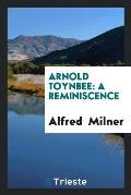 Arnold Toynbee: A Reminiscence
