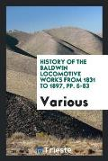 History of the Baldwin Locomotive Works from 1831 to 1897, Pp. 5-83