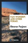 Pan-Worship: And Other Poems