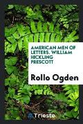 American Men of Letters. William Hickling Prescott