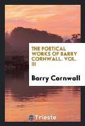 The Poetical Works of Barry Cornwall. Vol. III
