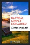 Baptism Simply Explained