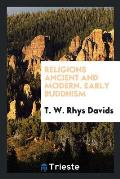 Religions Ancient and Modern. Early Buddhism