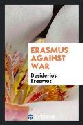 Erasmus Against War