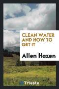 Clean Water and How to Get It