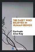 The Fairy Who Believed in Human Beings