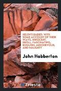 Helen's Babies: With Some Account of Their Ways, Innocent, Droll, Fascinating, Roguish, Mischievous, and Naughty