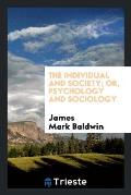 The Individual and Society; Or, Psychology and Sociology