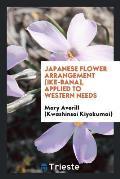 Japanese Flower Arrangement [ike-Bana], Applied to Western Needs