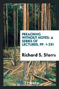 Preaching Without Notes: A Series of Lectures, Pp. 1-231