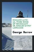 Romano Lavo-Lil; Word-Book of the Romany Or, English Gypsy Language