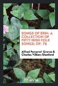 Songs of Erin: A Collection of Fifty Irish Folk Songs; Op. 76
