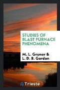 Studies of Blast Furnace Phenomena