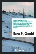 The International Critical Commentary. a Critical and Exegetical Commentary on the Gospel According to St. Mark