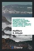 Catalogue of Type Specimens in the Walker Museum of Paleontology and Chicago Natural History Museum: Radiolaria and Eurypterida, Volume 13, Number 3,