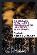 The Beggar's Opera: As It Is Performed at the Lyric Theatre, Hammersmith