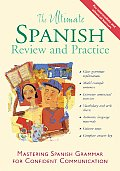 Ultimate Spanish Review & Practice Mastering Spanish Grammar for Confident Communication