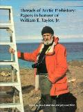 Threads of Arctic Prehistory Papers in Honour of William E Taylor Jr