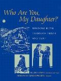 Who Are You My Daughter Reading Ruth through Image & Text