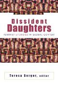 Dissident Daughters Feminist Liturgies in Global Context