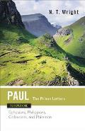 Paul for Everyone The Prison Letters Ephesians Philippians Colossians & Philemon