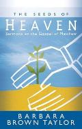 Seeds of Heaven Sermons on the Gospel of Matthew