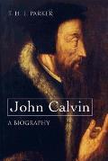 John Calvin A Biography