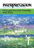 Interpretation: A Bible Commentary for Teaching and Preaching||||First and Second Timothy and Titus