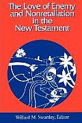 The Love of Enemy and Nonretalitation in the New Testament