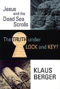 Truth Under Lock & Key Jesus & the Dead Sea Scrolls