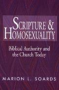 Scripture & Homosexuality Biblical Authority & the Church Today