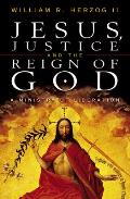 Jesus Justice & the Reign of God A Ministry of Liberation