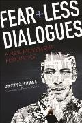 Fearless Dialogues A New Movement for Justice