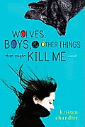 Wolves Boys & Other Things That Might Kill Me