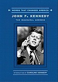 Words That Changed America John F Kennedy the Inaugural Address
