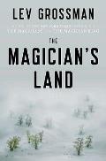 The Magician's Land: Magicians Trilogy 3