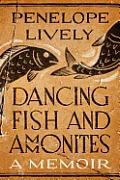 Dancing Fish & Ammonites A Memoir