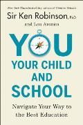 You Your Child & School Navigate Your Way to the Best Education