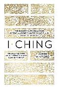 I Ching The Essential Translation of the Ancient Chinese Oracle & Book of Wisdom