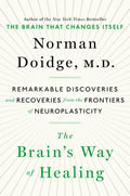 Brains Way of Healing: Remarkable Brain Recoveries & Discoveries from the Frontiers of Neuroplasticity