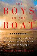 Boys in the Boat Nine Americans & Their Epic Quest for Gold at the 1936 Berlin Olympics
