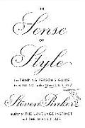 Sense of Style the Thinking Persons Guide to Writing in the 21st Century