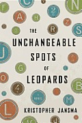 Unchangeable Spots of Leopards A Novel