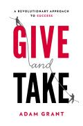 Give & Take A Revolutionary Approach to Success