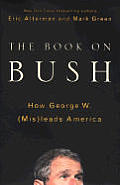 Book On Bush How George W Mis Leads Amer