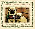 Homer for the Holidays The Further Adventures of Wilson the Pug