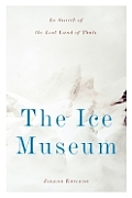 Ice Museum In Search of the Lost Land of Thule