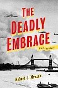 Deadly Embrace A Novel Of World War II