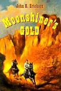 Moonshiners Gold A Novel