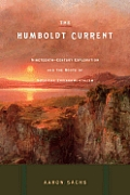 Humboldt Current Nineteenth Century Exploration & The Roots of American Environmentalism
